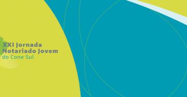 Inscrições prorrogadas para a XXI Jornada do Notariado Jovem do Cone Sul
