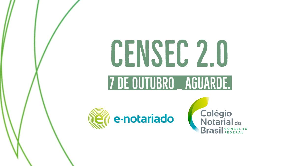 Censec 2.0 – A nova fase da Central Notarial de Serviços Eletrônicos Compartilhados